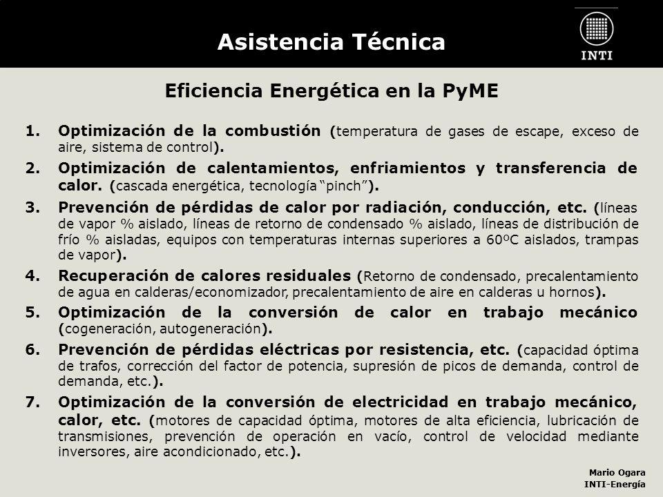 Mario Ogara INTI-Energía Mario Ogara INTI-Energía Asistencia Técnica Eficiencia Energética en la PyME 1.Optimización de la combustión (temperatura de