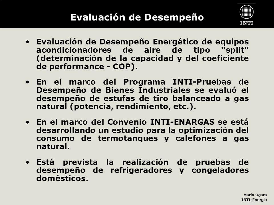 Mario Ogara INTI-Energía Mario Ogara INTI-Energía Evaluación de Desempeño Evaluación de Desempeño Energético de equipos acondicionadores de aire de ti