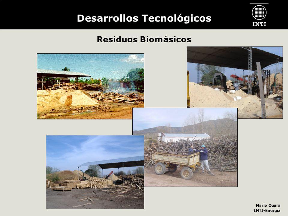 Mario Ogara INTI-Energía Mario Ogara INTI-Energía Desarrollos Tecnológicos Residuos Biomásicos