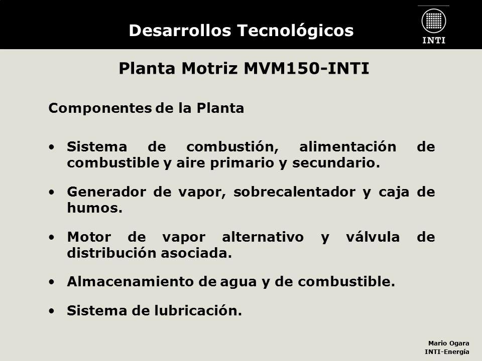 Mario Ogara INTI-Energía Mario Ogara INTI-Energía Desarrollos Tecnológicos Planta Motriz MVM150-INTI Sistema de combustión, alimentación de combustibl