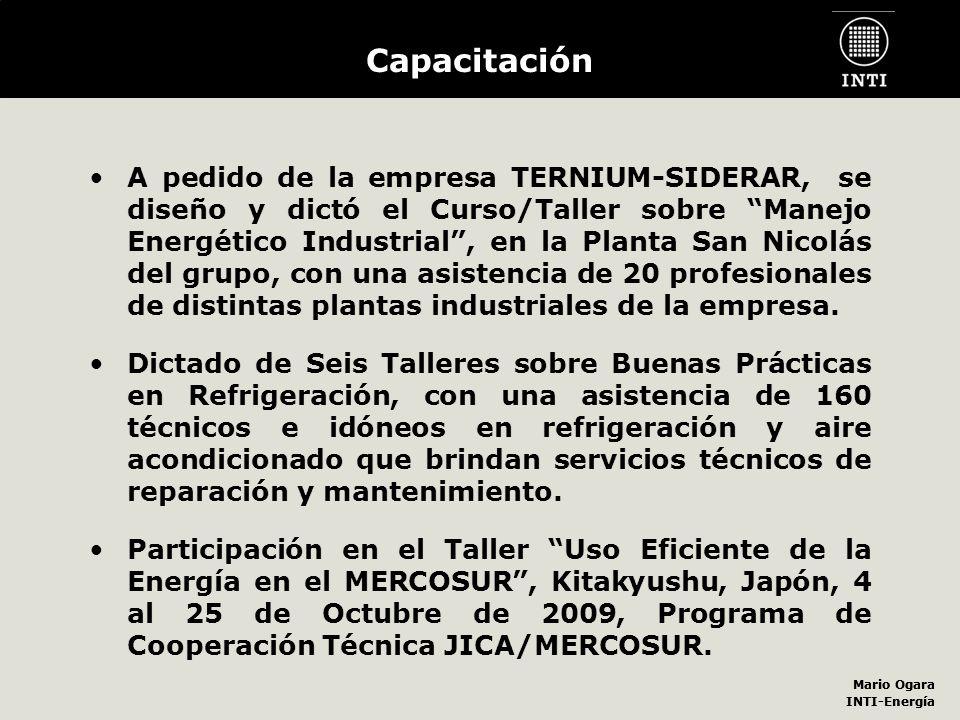 Mario Ogara INTI-Energía Mario Ogara INTI-Energía Capacitación A pedido de la empresa TERNIUM-SIDERAR, se diseño y dictó el Curso/Taller sobre Manejo