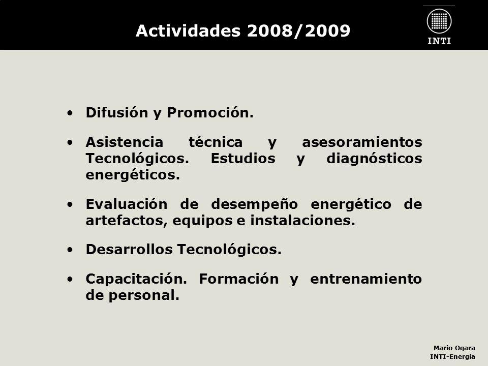 Mario Ogara INTI-Energía Mario Ogara INTI-Energía Difusión y Promoción. Asistencia técnica y asesoramientos Tecnológicos. Estudios y diagnósticos ener