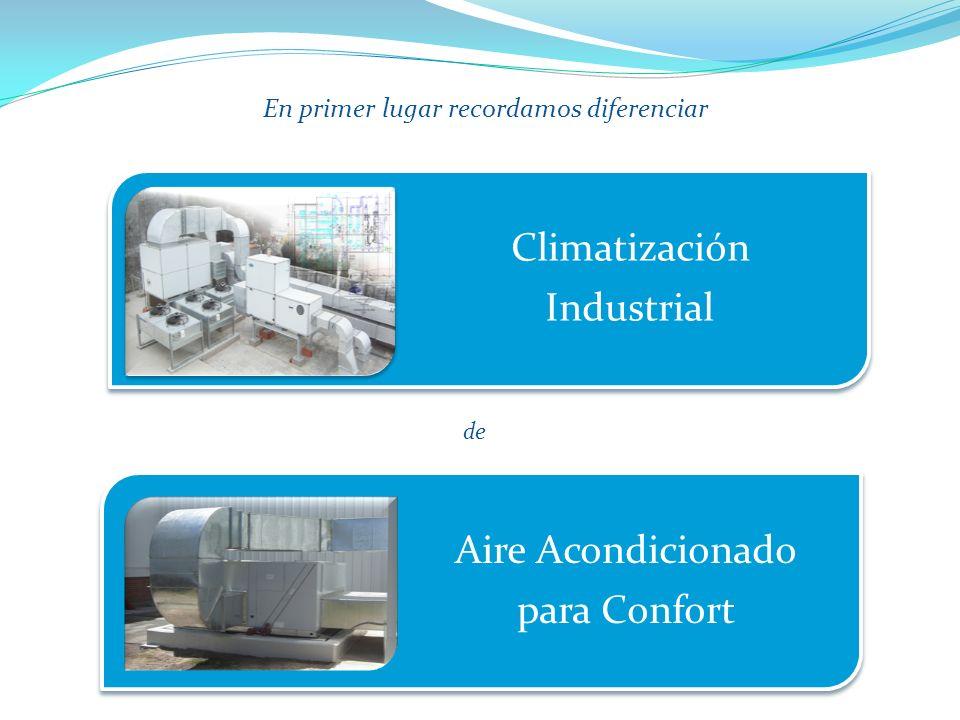 En primer lugar recordamos diferenciar de Climatización Industrial Aire Acondicionado para Confort