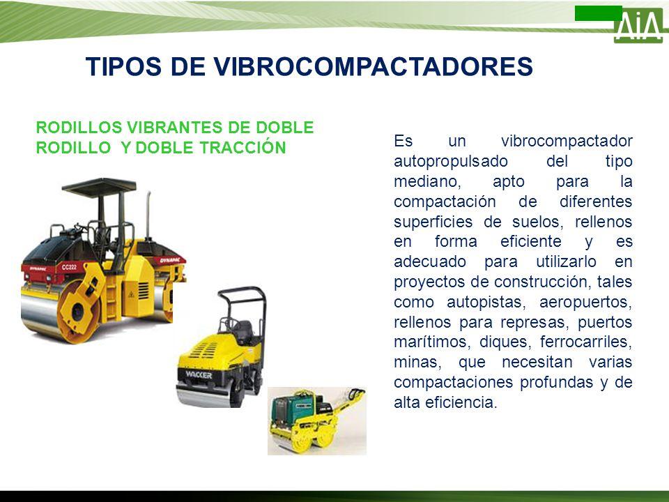 TIPOS DE VIBROCOMPACTADORES Es un vibrocompactador autopropulsado del tipo mediano, apto para la compactación de diferentes superficies de suelos, rel