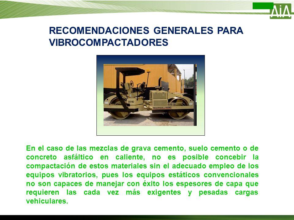 En el caso de las mezclas de grava cemento, suelo cemento o de concreto asfáltico en caliente, no es posible concebir la compactación de estos materia