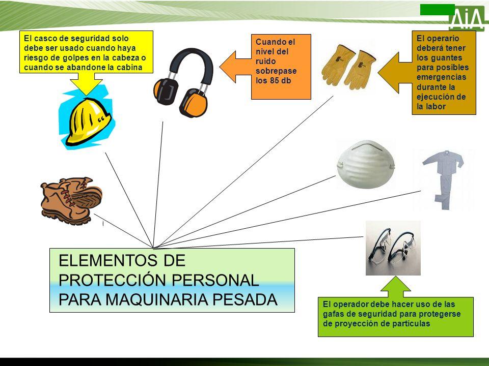 ELEMENTOS DE PROTECCIÓN PERSONAL PARA MAQUINARIA PESADA El casco de seguridad solo debe ser usado cuando haya riesgo de golpes en la cabeza o cuando s