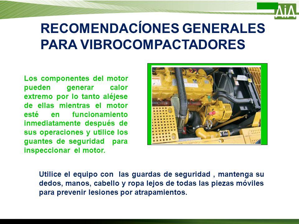 Los componentes del motor pueden generar calor extremo por lo tanto aléjese de ellas mientras el motor esté en funcionamiento inmediatamente después d