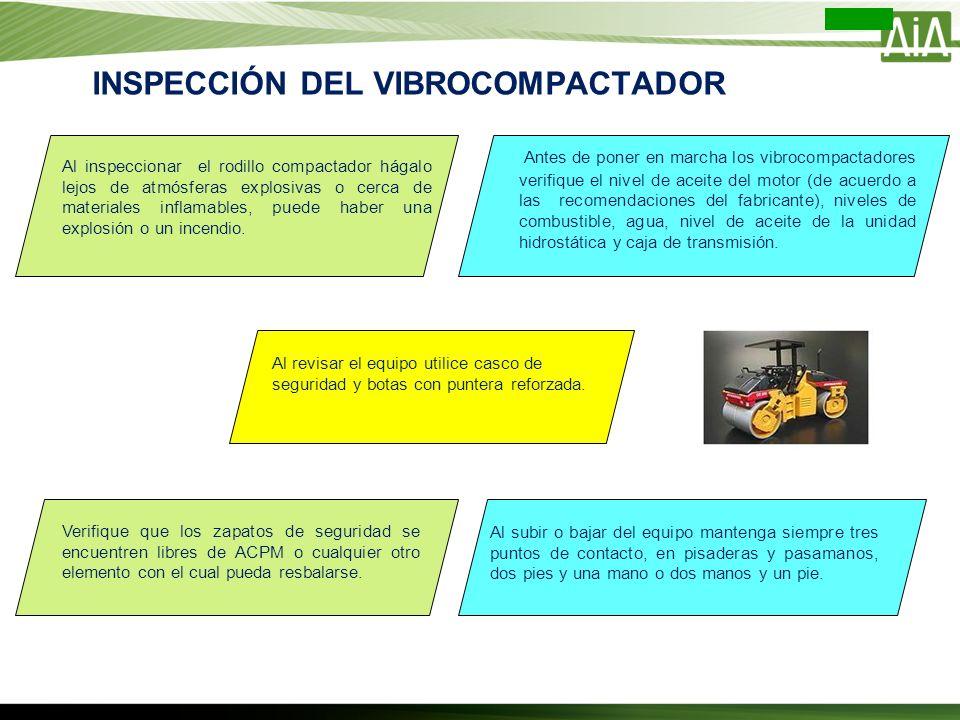 INSPECCIÓN DEL VIBROCOMPACTADOR Antes de poner en marcha los vibrocompactadores verifique el nivel de aceite del motor (de acuerdo a las recomendacion