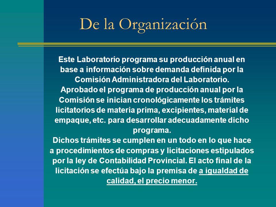 De la Organización Este Laboratorio programa su producción anual en base a información sobre demanda definida por la Comisión Administradora del Labor