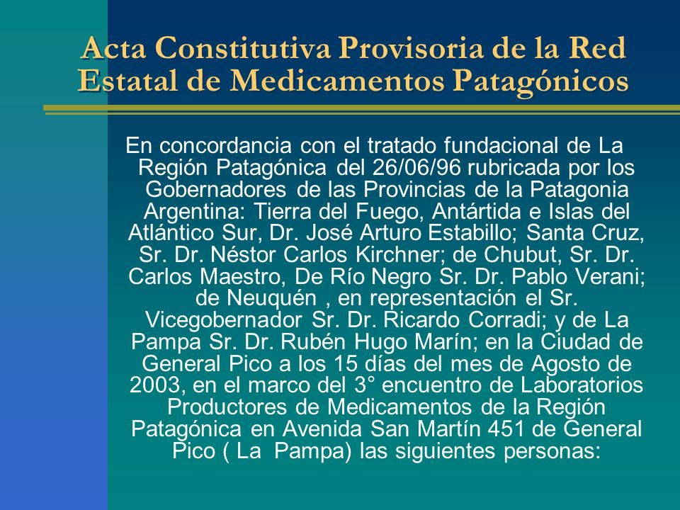 Acta Constitutiva Provisoria de la Red Estatal de Medicamentos Patagónicos En concordancia con el tratado fundacional de La Región Patagónica del 26/0