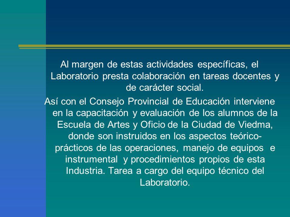 Al margen de estas actividades específicas, el Laboratorio presta colaboración en tareas docentes y de carácter social. Así con el Consejo Provincial