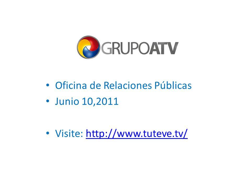 Oficina de Relaciones Públicas Junio 10,2011 Visite: http://www.tuteve.tv/http://www.tuteve.tv/