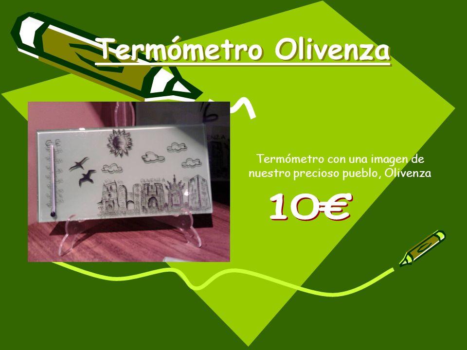 Termómetro Olivenza Termómetro con una imagen de nuestro precioso pueblo, Olivenza