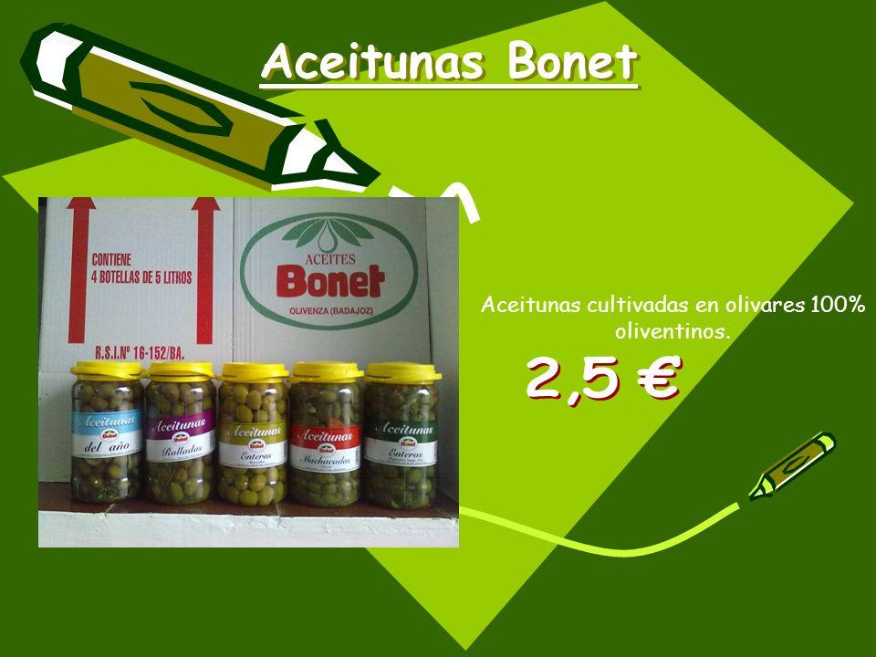 Aceitunas Bonet Aceitunas cultivadas en olivares 100% oliventinos.