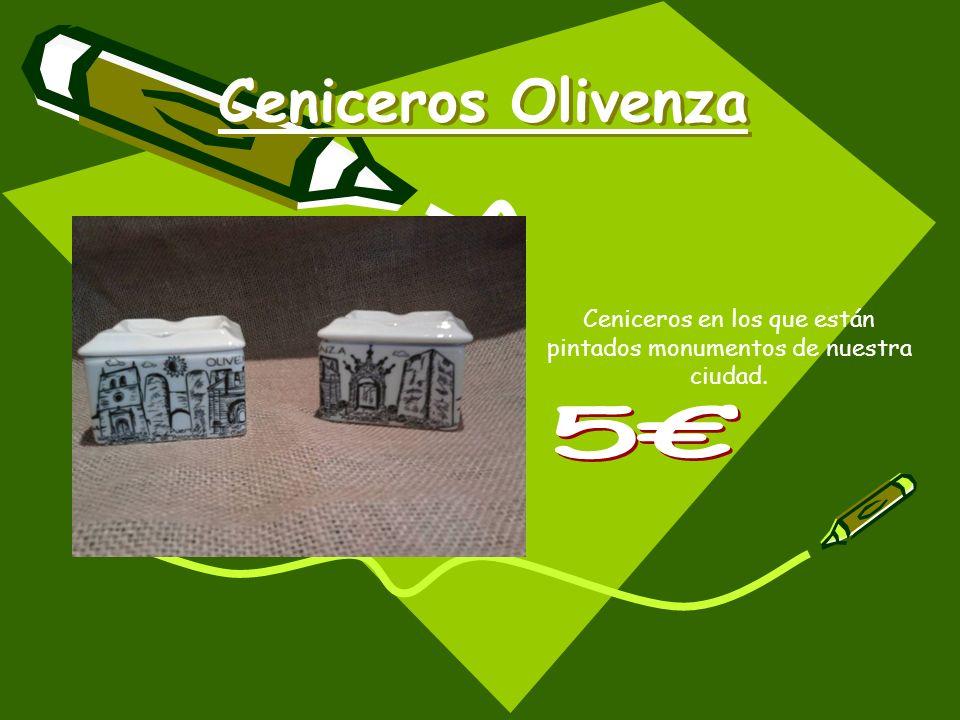 Ceniceros Olivenza Ceniceros en los que están pintados monumentos de nuestra ciudad.