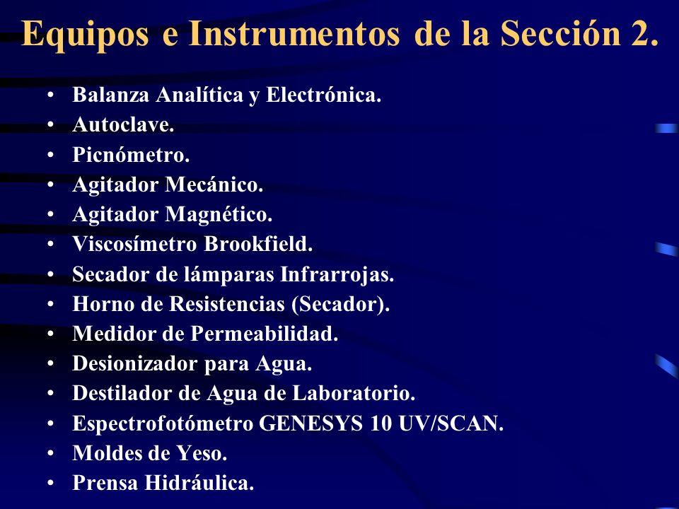 Equipos e Instrumentos de la Sección 2. Balanza Analítica y Electrónica. Autoclave. Picnómetro. Agitador Mecánico. Agitador Magnético. Viscosímetro Br
