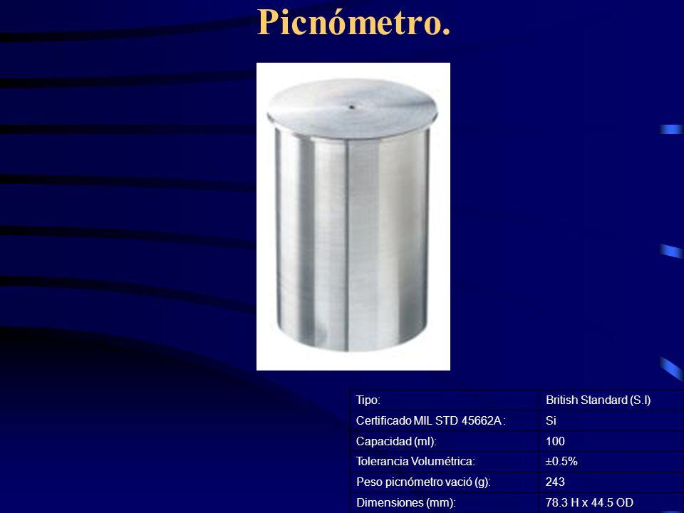 Picnómetro. Tipo:British Standard (S.I) Certificado MIL STD 45662A :Si Capacidad (ml):100 Tolerancia Volumétrica:±0.5% Peso picnómetro vació (g):243 D