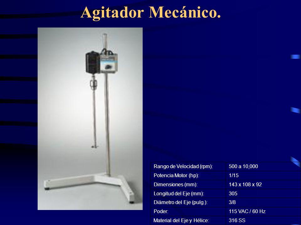 Agitador Mecánico. Rango de Velocidad (rpm):500 a 10,000 Potencia Motor (hp):1/15 Dimensiones (mm):143 x 108 x 92 Longitud del Eje (mm):305 Diámetro d
