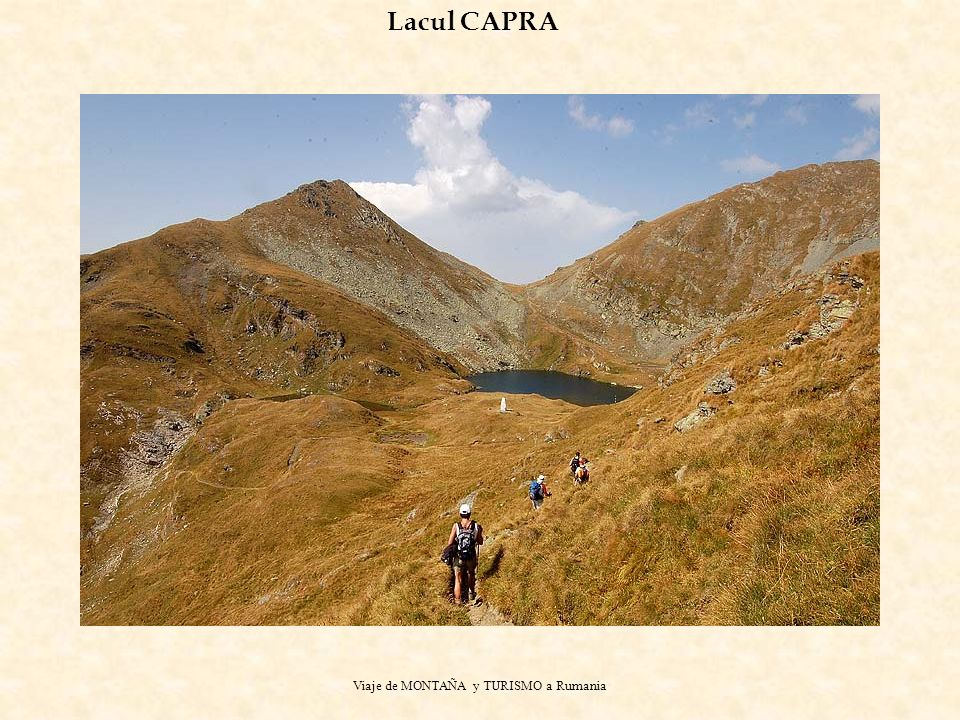 Viaje de MONTAÑA y TURISMO a Rumania Lacul CAPRA A B