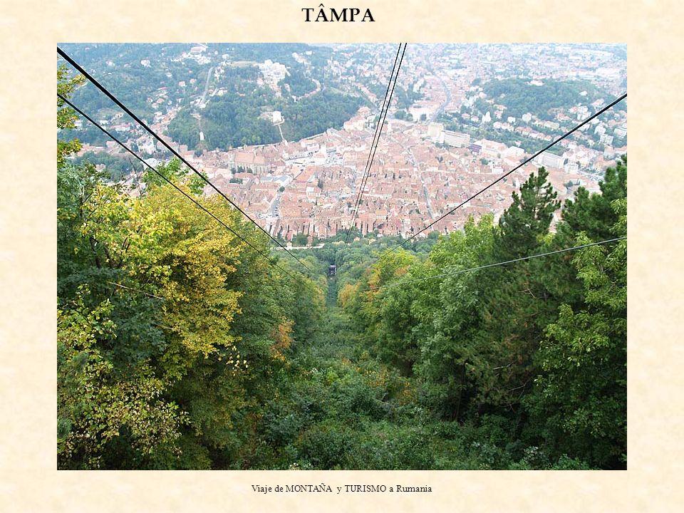 Viaje de MONTAÑA y TURISMO a Rumania TÂMPA