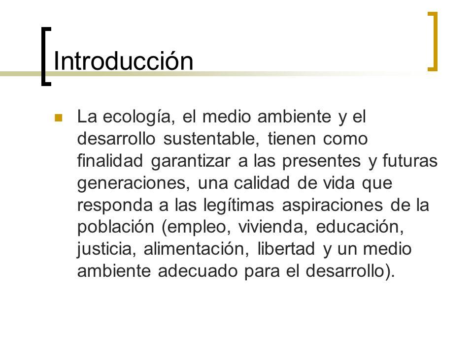 Ecología La Ecología se ocupa del estudio científico de las interrelaciones entre los organismos y sus ambientes, y por tanto de los factores físicos y biológicos que influyen en estas relaciones y son influidos por ellas.