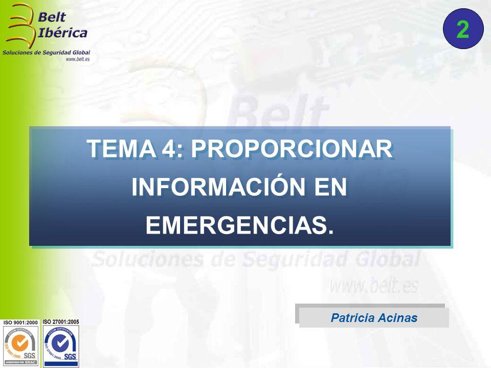 Patricia Acinas TEMA 4: PROPORCIONAR INFORMACIÓN EN EMERGENCIAS. 2