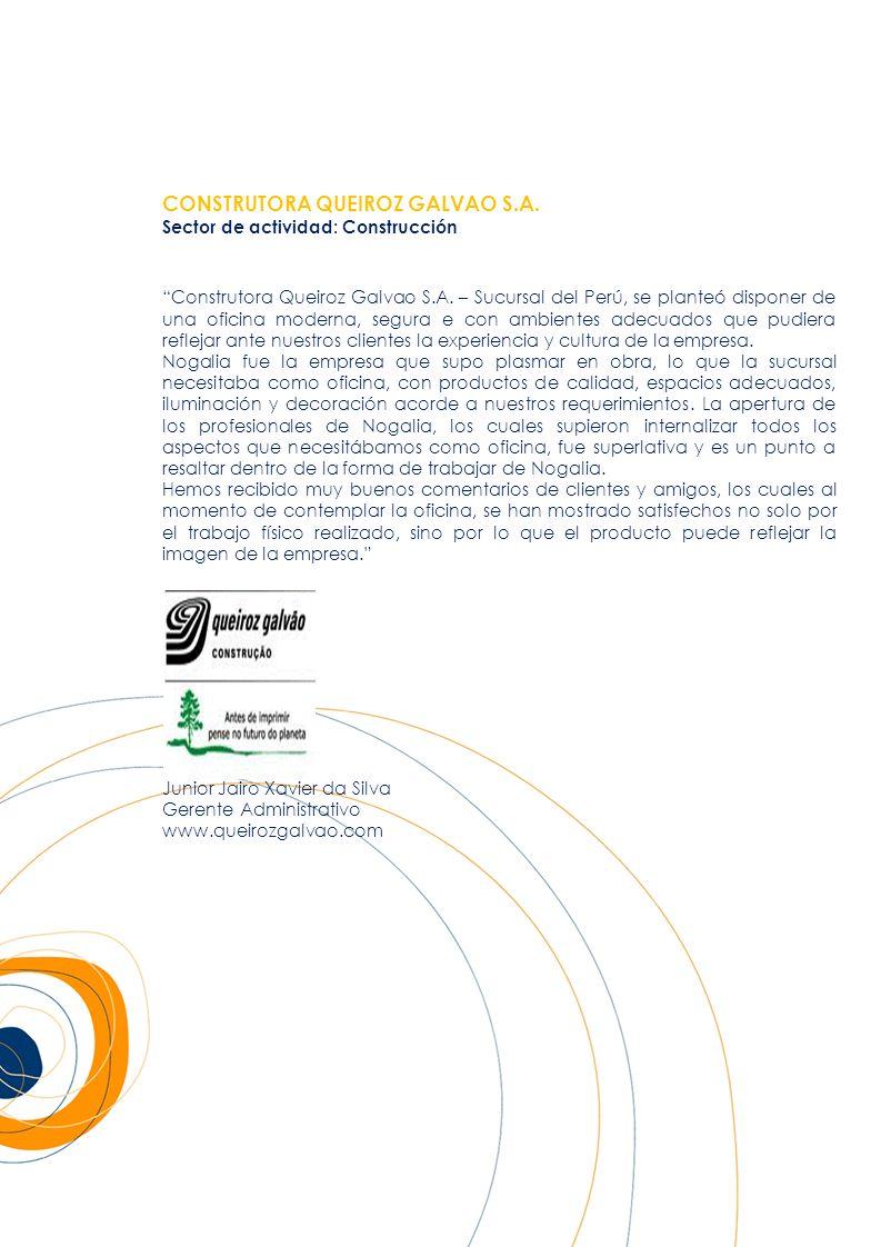CONSTRUTORA QUEIROZ GALVAO S.A. Sector de actividad: Construcción Construtora Queiroz Galvao S.A. – Sucursal del Perú, se planteó disponer de una ofic