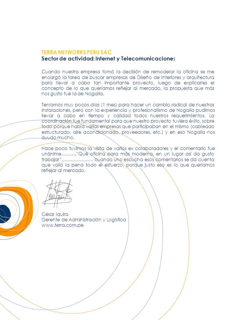 TERRA NETWORKS PERU SAC Sector de actividad: Internet y Telecomunicacione s Cuando nuestra empresa tomó la decisión de remodelar la oficina se me enca