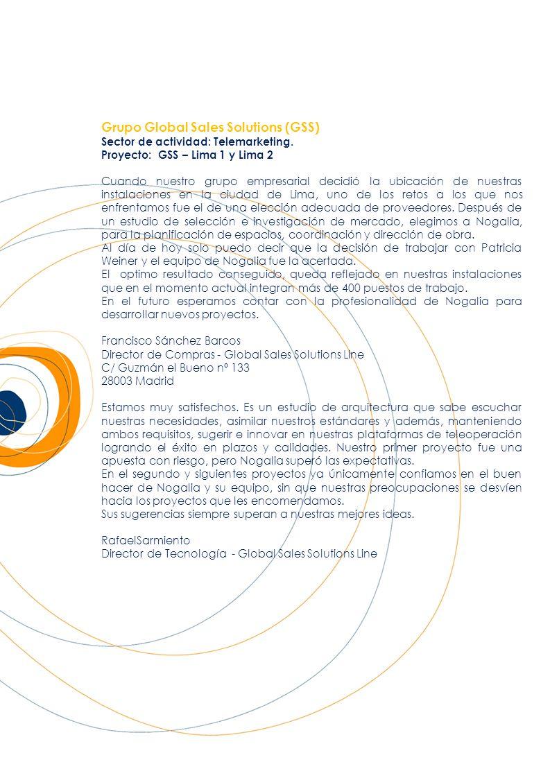 Grupo Global Sales Solutions (GSS) Sector de actividad: Telemarketing. Proyecto: GSS – Lima 1 y Lima 2 Cuando nuestro grupo empresarial decidió la ubi