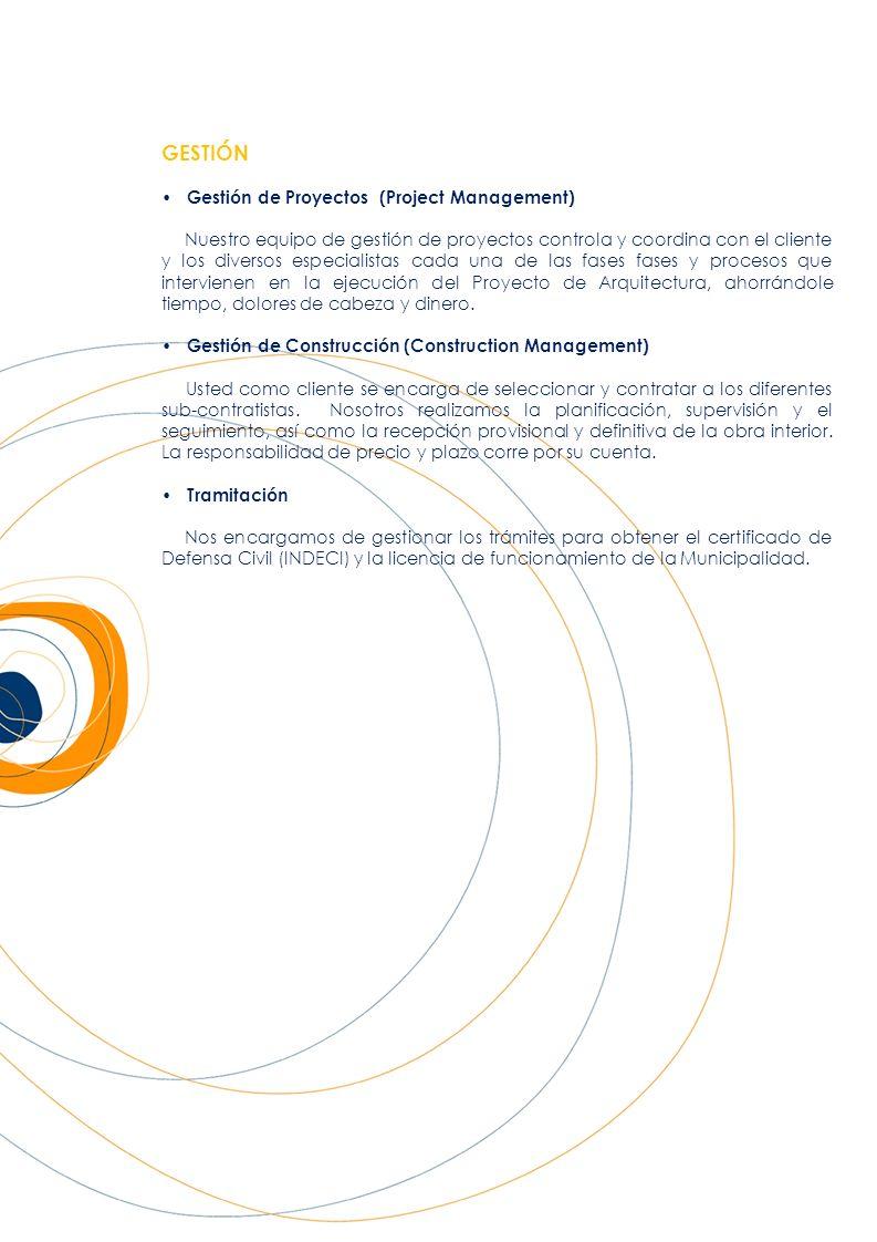 GESTIÓN Gestión de Proyectos (Project Management) Nuestro equipo de gestión de proyectos controla y coordina con el cliente y los diversos especialist