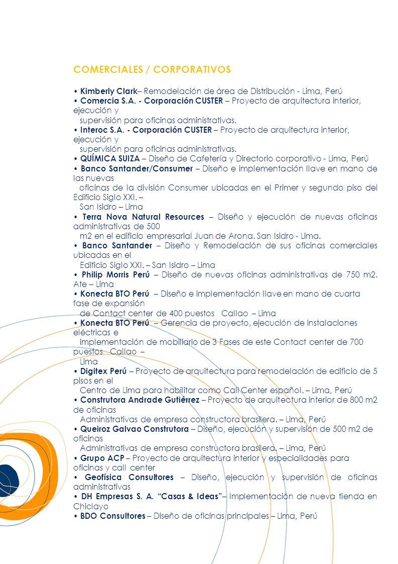 Terra TV – Diseño y gerencia de proyecto de estudio de grabación y cabina - Lima Terra Networks – Diseño, ejecución y supervisión de 1500 m2 de oficinas administrativas.