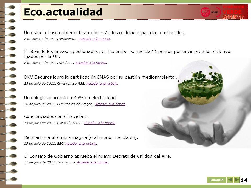 14 Eco.actualidad Sumario BORRADOR VERDE Un estudio busca obtener los mejores áridos reciclados para la construcción. 2 de agosto de 2011. Ambientum.