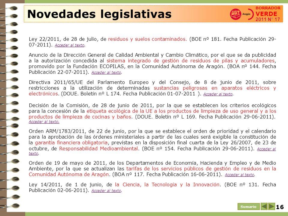 16 Novedades legislativas Sumario BORRADOR VERDE Ley 22/2011, de 28 de julio, de residuos y suelos contaminados. (BOE nº 181. Fecha Publicación 29- 07