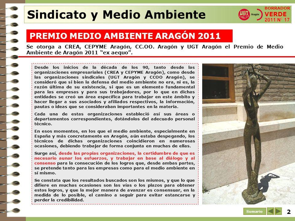 2 Sindicato y Medio Ambiente Sumario PREMIO MEDIO AMBIENTE ARAGÓN 2011 BORRADOR VERDE Desde los inicios de la década de los 90, tanto desde las organi