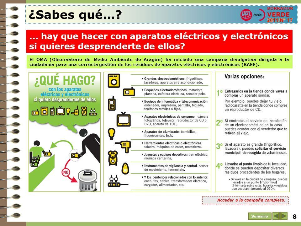 8 Sumario ¿Sabes qué...?... hay que hacer con aparatos eléctricos y electrónicos si quieres desprenderte de ellos? BORRADOR VERDE El OMA (Observatorio