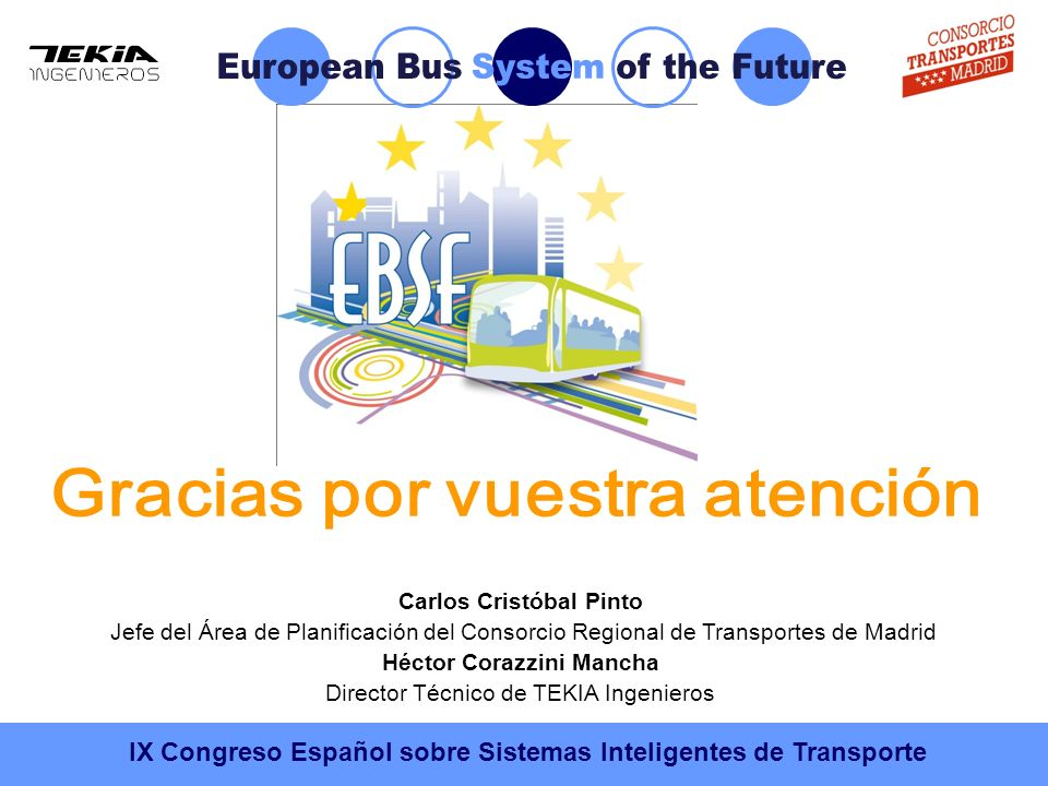 IX Congreso Español sobre Sistemas Inteligentes de Transporte Carlos Cristóbal Pinto Jefe del Área de Planificación del Consorcio Regional de Transpor