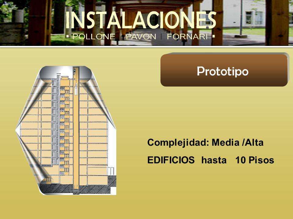 Complejidad: Media /Alta EDIFICIOS hasta 10 Pisos Prototipo