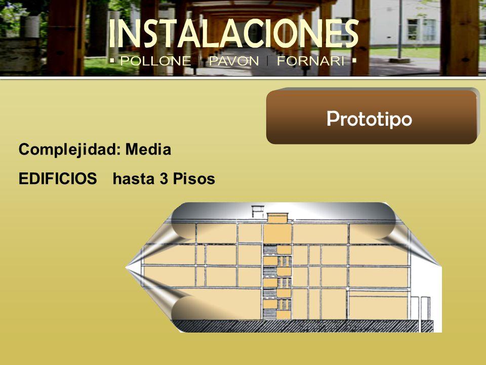 Complejidad: Media EDIFICIOS hasta 3 Pisos Prototipo