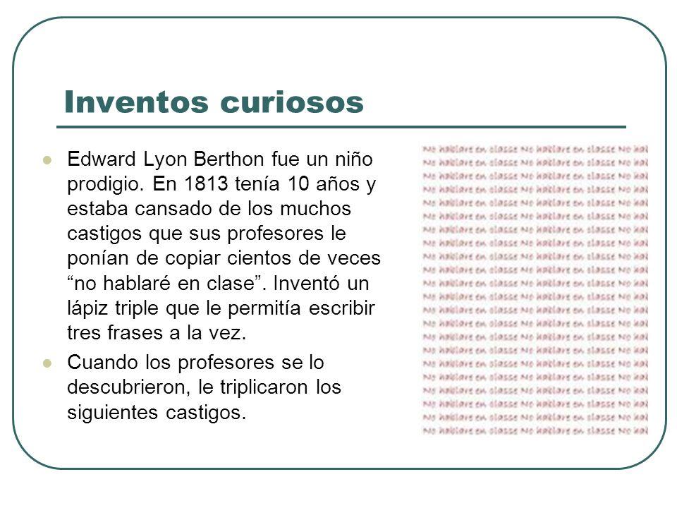 Edward Lyon Berthon fue un niño prodigio. En 1813 tenía 10 años y estaba cansado de los muchos castigos que sus profesores le ponían de copiar cientos