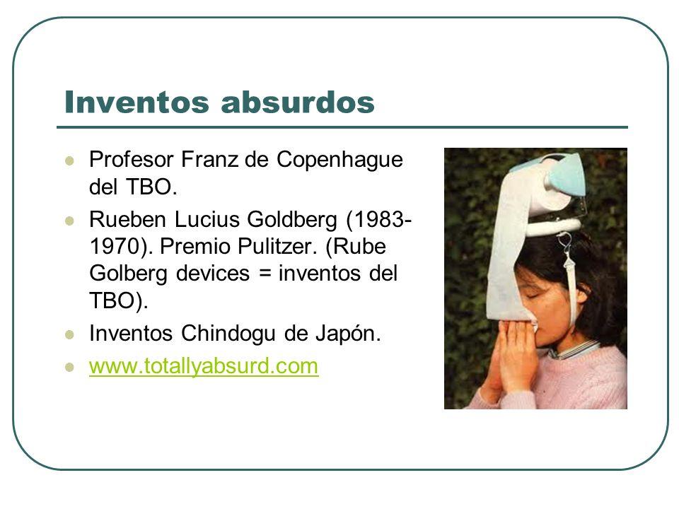 Inventos absurdos Profesor Franz de Copenhague del TBO. Rueben Lucius Goldberg (1983- 1970). Premio Pulitzer. (Rube Golberg devices = inventos del TBO