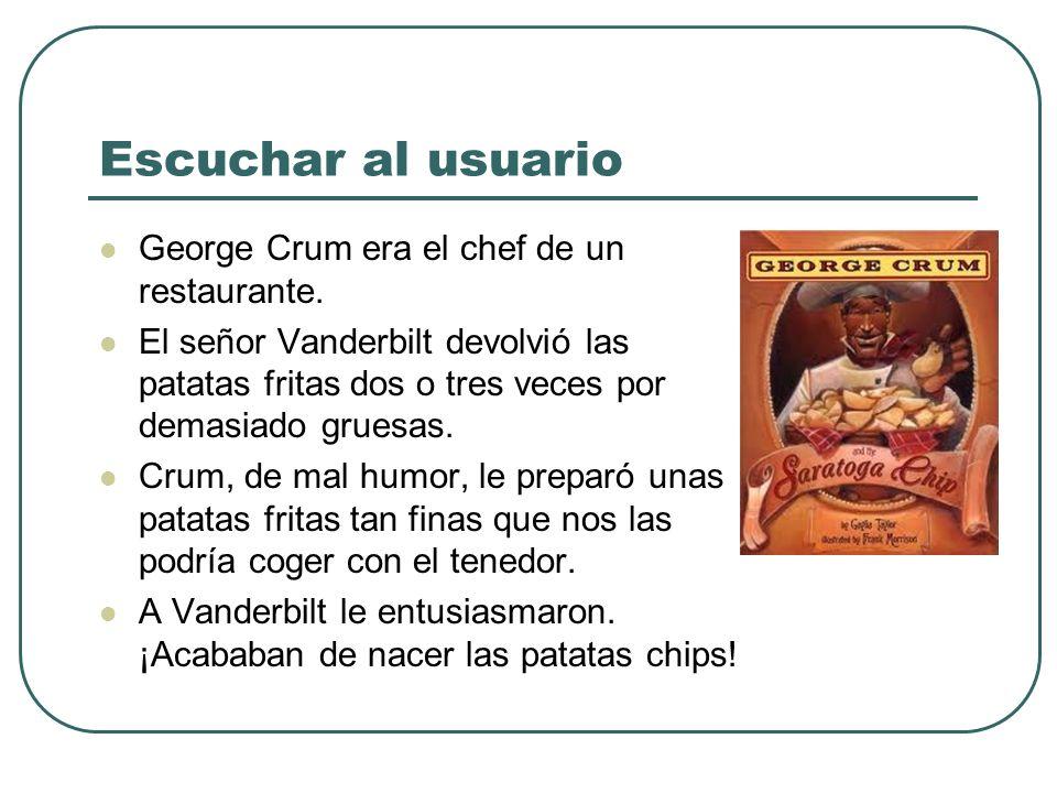 Escuchar al usuario George Crum era el chef de un restaurante. El señor Vanderbilt devolvió las patatas fritas dos o tres veces por demasiado gruesas.