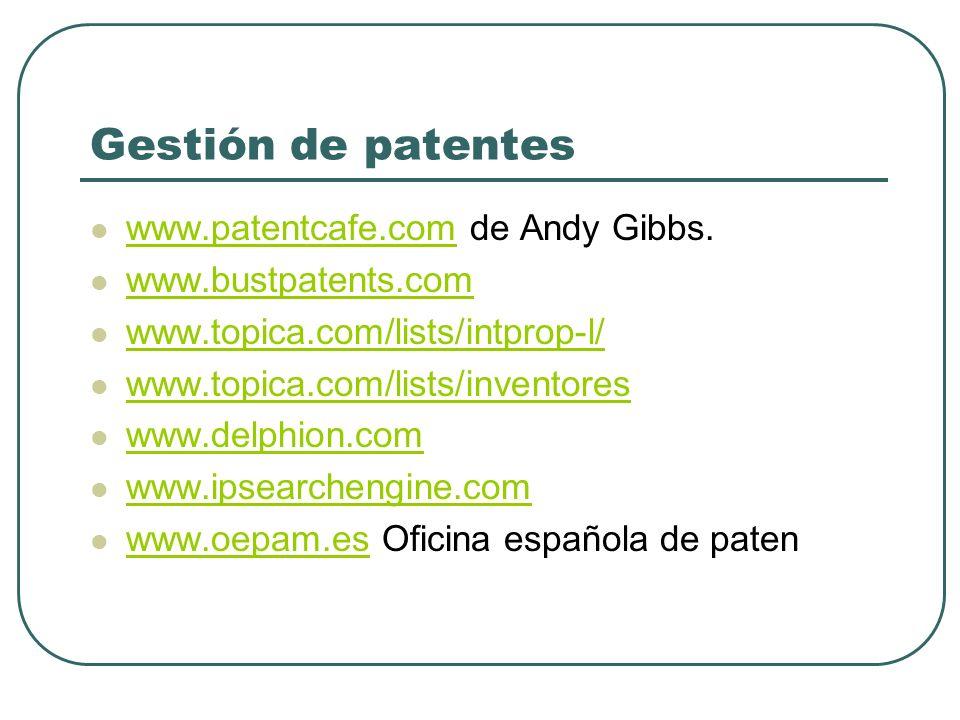 www.patentcafe.com de Andy Gibbs. www.patentcafe.com www.bustpatents.com www.topica.com/lists/intprop-l/ www.topica.com/lists/inventores www.delphion.
