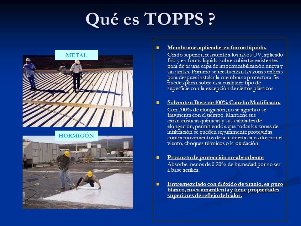 Qué es TOPPS . Membranas aplicadas en forma líquida.