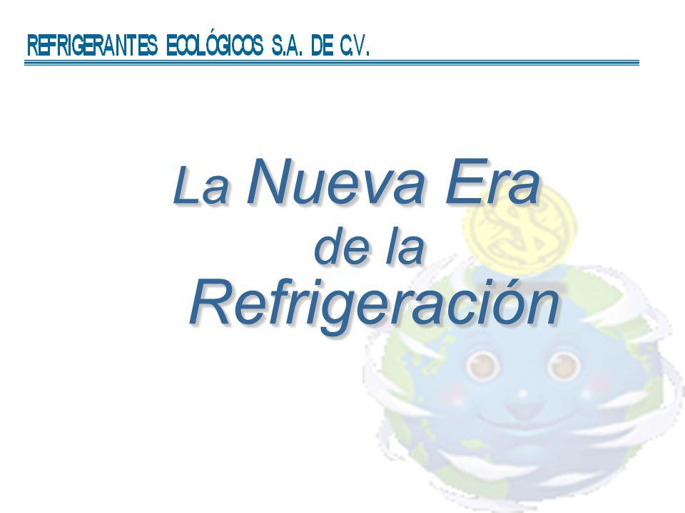 La Nueva Era de la Refrigeración Refrigeración La Nueva Era de la Refrigeración Refrigeración