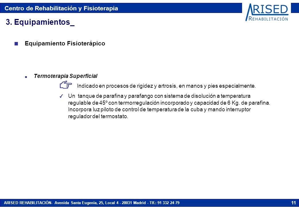 Centro de Rehabilitación y Fisioterapia ARISED REHABILITACIÓN- Avenida Santa Eugenia, 25, Local 4 - 28031 Madrid - Tlf.: 91 332 24 79 11 n Termoterapi