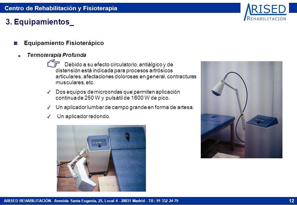 Centro de Rehabilitación y Fisioterapia ARISED REHABILITACIÓN- Avenida Santa Eugenia, 25, Local 4 - 28031 Madrid - Tlf.: 91 332 24 79 12 n Termoterapi