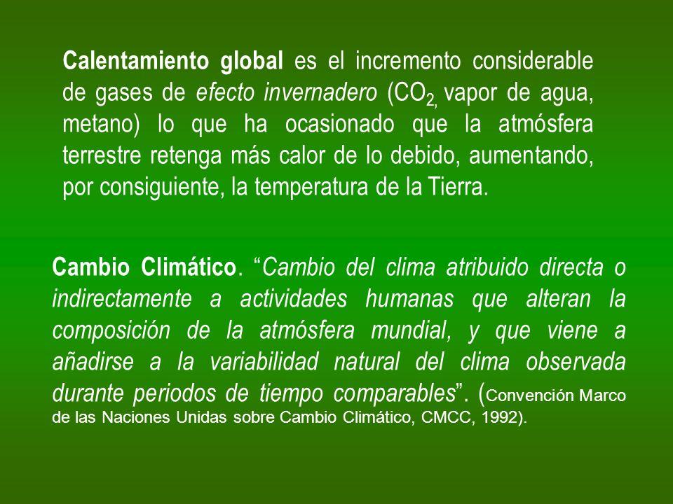 Calentamiento global es el incremento considerable de gases de efecto invernadero (CO 2, vapor de agua, metano) lo que ha ocasionado que la atmósfera