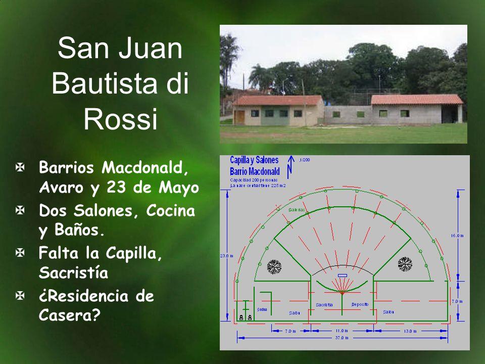 San Juan Bautista di Rossi Barrios Macdonald, Avaro y 23 de Mayo Dos Salones, Cocina y Baños. Falta la Capilla, Sacristía ¿Residencia de Casera?
