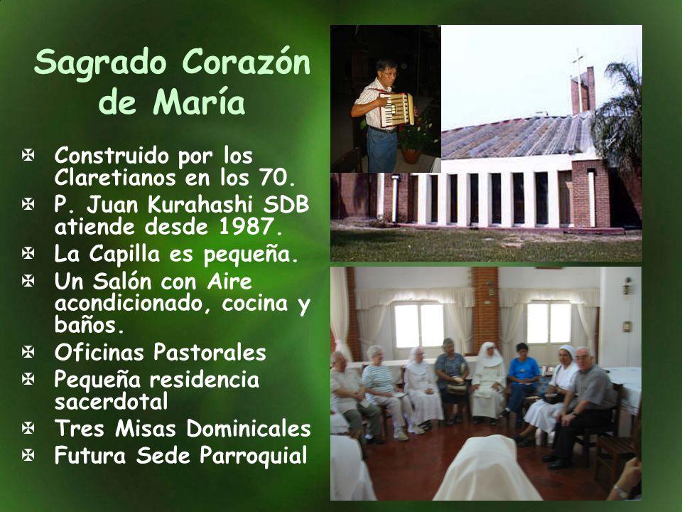 Sagrado Corazón de María Construido por los Claretianos en los 70. P. Juan Kurahashi SDB atiende desde 1987. La Capilla es pequeña. Un Salón con Aire