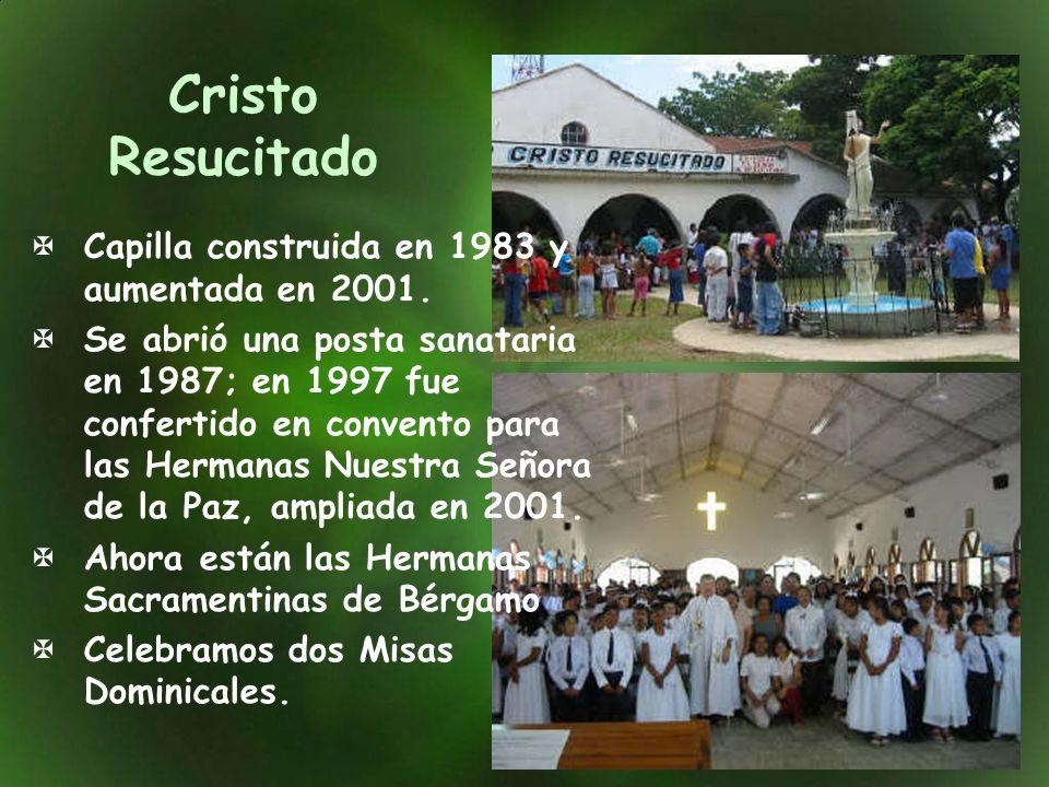 Cristo Resucitado Capilla construida en 1983 y aumentada en 2001. Se abrió una posta sanataria en 1987; en 1997 fue confertido en convento para las He